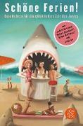 Cover-Bild zu Schöne Ferien! Geschichten für die glücklichste Zeit des Jahres (eBook) von Gommel-Baharov, Julia (Hrsg.)
