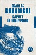 Cover-Bild zu Kaputt in Hollywood von Bukowski, Charles
