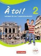 Cover-Bild zu À toi! 2. Lehrwerk für den Französischunterricht von Gregor, Gertraud