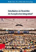 Cover-Bild zu Schulbücher als Vermittler der Europäischen Integration? von Bischewski, Marret