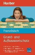 Cover-Bild zu Grund- und Aufbauwortschatz Französisch von Buffard, Thérèse