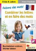 Cover-Bild zu Faisons des mots! - Combiner les lettres et en faire des mots von Thierfelder, Prisca
