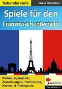 Cover-Bild zu Spiele für den Französischunterricht / Sekundarstufe (eBook) von Thierfelder, Prisca