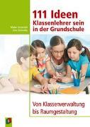 Cover-Bild zu 111 Ideen - Klassenlehrer sein in der Grundschule von Schmolke, Silke
