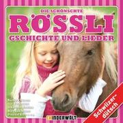 Cover-Bild zu Die schönschte Rössli Gschichte und Lieder