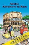 Cover-Bild zu Globis Abenteuer in Rom MC
