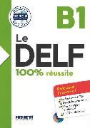 Cover-Bild zu Le DELF, 100% réussite, 1. Ausgabe, B1, Buch mit MP3-CD