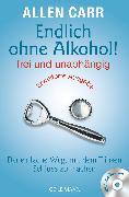 Cover-Bild zu Endlich ohne Alkohol! frei und unabhängig - Erweiterte Ausgabe (eBook) von Carr, Allen