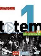 Cover-Bild zu totem 01. Ausgabe für den deutschsprachigen Raum. Arbeitsbuch mit Audio-CD und Lösungsheft von Brillant, Corina