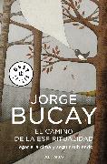 Cover-Bild zu El camino de la espiritualidad: Llegar a la cima y seguir subiendo / The Path to Spirituality: Getting to the Top and Continuing Climbing von Bucay, Jorge