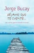 Cover-Bild zu Déjame que te cuente von Bucay, Jorge