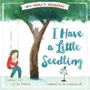 Cover-Bild zu I Have a Little Seedling von Meister, Cari