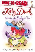 Cover-Bild zu Katy Duck Meets the Babysitter von Capucilli, Alyssa Satin