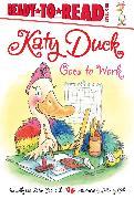 Cover-Bild zu Katy Duck Goes to Work von Capucilli, Alyssa Satin