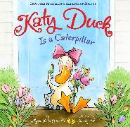 Cover-Bild zu Katy Duck Is a Caterpillar von Capucilli, Alyssa Satin