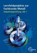 Cover-Bild zu Lernfeldprojekte zur Fachkunde Metall von Burmester, Jürgen