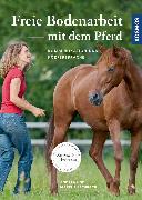 Cover-Bild zu Freie Bodenarbeit mit dem Pferd (eBook) von Eschbach, Andrea