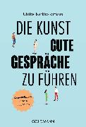 Cover-Bild zu Die Kunst, gute Gespräche zu führen (eBook) von Bartholomäus, Ulrike