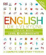 Cover-Bild zu English for Everyone: Level 3: Intermediate, Course Book: A Complete Self-Study Program von Dk