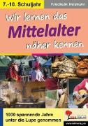 Cover-Bild zu Wir lernen das Mittelalter näher kennen (eBook) von Heitmann, Friedhelm
