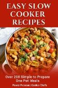 Cover-Bild zu Easy Slow Cooker Recipes: Over 200 Simple to Prepare One Pot Meals (eBook) von Chefs, Power Pressure Cooker