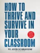 Cover-Bild zu How to Thrive and Survive in Your Classroom (eBook) von Glavac, Marjan