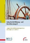 Cover-Bild zu Zukunftsfeld Bildungs- und Berufsberatung VI (eBook) von bifeb - Bundesinstitut für Erwachsenenbildung (Hrsg.)