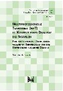 Cover-Bild zu Multiprofessionelle Teamarbeit (mpT) im Kontext einer Dualität des Sozialen (eBook) von Kückmann, Marie-Ann
