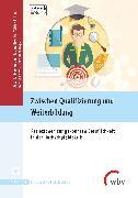Cover-Bild zu Zwischen Qualifizierung und Weiterbildung (eBook) von Scholkmann, Antonia (Hrsg.)