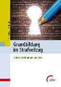 Cover-Bild zu Grundbildung im Strafvollzug (eBook) von Tjettmers, Tim