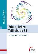 Cover-Bild zu Arbeit, Leben, Teilhabe ab 55 (eBook) von Ertelt, Bernd-Joachim