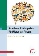 Cover-Bild zu Arbeitsmarktintegration für Migranten fördern (eBook) von Dittmar, Vera