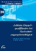Cover-Bild zu Additive Doppelqualifikation bei Hochschulzugangsberechtigten (eBook) von Edeling, Sabrina