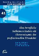 Cover-Bild zu Das berufliche Selbstverständnis als Determinante des professionellen Handelns (eBook) von Maltritz, Mandy