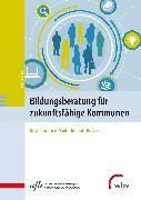 Cover-Bild zu Bildungsberatung für zukunftsfähige Kommunen (eBook) von Ellwart, Kathrin
