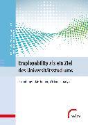 Cover-Bild zu Employability als ein Ziel des Universitätsstudiums (eBook) von Eimer, Andreas
