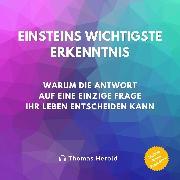 Cover-Bild zu Einsteins Wichtigste Erkenntnis (Audio Download) von Herold, Thomas