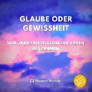 Cover-Bild zu Glaube oder Gewissheit (Audio Download) von Herold, Thomas