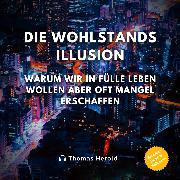 Cover-Bild zu Die Wohlstandsillusion (Audio Download) von Herold, Thomas
