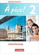 Cover-Bild zu À plus! 2. Méthode intensive. Nouvelle édition. Schülerbuch. Lehrerfassung von Mann-Grabowski, Catherine