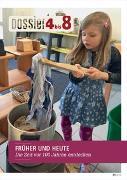 Cover-Bild zu «Dossier 4 bis 8»: Früher und heute - Die Zeit vor 100 Jahren entdecken von Kalcsics, Katharina