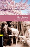 Cover-Bild zu Oxford Bookworms Library: Level 1:: Hachiko: Japan's Most Faithful Dog Audio pack von Irving, Nicole (Nacherz.)