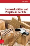 Cover-Bild zu Lernwerkstätten und Projekte in der Kita von Pfeiffer, Silke