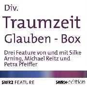 Cover-Bild zu Traumzeit: Glauben (Audio Download) von Pfeiffer, Petra