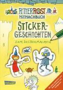 Cover-Bild zu Ritter Rost: Ritter Rost: Sticker-Geschichten zum Selbermachen von Hilbert, Jörg