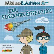 Cover-Bild zu Karo und Blaumann (1): Der fliegende Eiffelturm (Audio Download) von Hilbert, Jörg