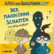 Cover-Bild zu Karo und Blaumann (2): Der Mann ohne Schatten (Audio Download) von Hilbert, Jörg