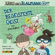 Cover-Bild zu Karo und Blaumann (3): Der begeisterte Geist (Audio Download) von Hilbert, Jörg