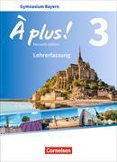 Cover-Bild zu À plus ! - Nouvelle édition - Bayern. Band 3 - Schülerbuch - Lehrerfassung von Gregor, Gertraud