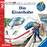 Cover-Bild zu Wieso? Weshalb? Warum? junior. Die Eisenbahn (Audio Download) von Erne, Andrea
